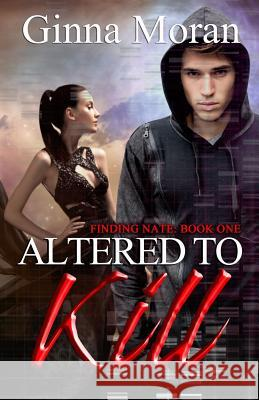 Altered to Kill Ginna Moran 9781942073284 Sunny Palms Press