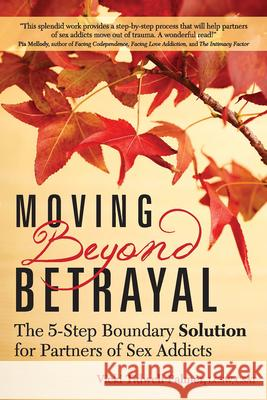Moving Beyond Betrayal: The 5-Step Boundary Solution for Partners of Sex Addicts Vicki Tidwell Palmer 9781942094142