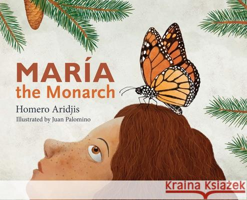 Maria the Monarch Homero Aridjis Juan Palomino Eva Aridjis 9781942134336