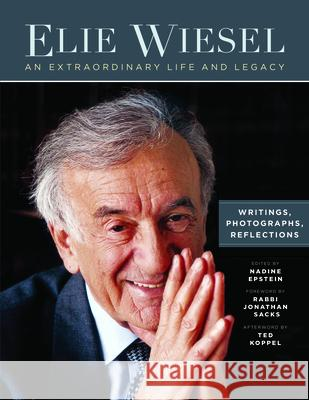 Elie Wiesel, an Extraordinary Life and Legacy: Writings, Photographs and Reflections  9781942134572