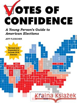 Votes of Confidence: A Young Person's Guide to American Elections Jeff Fleischer 9781942186557