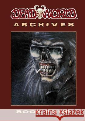 Deadworld Archives: Book Four Gary Reed Mark Bloodworth Vince Locke 9781942351276