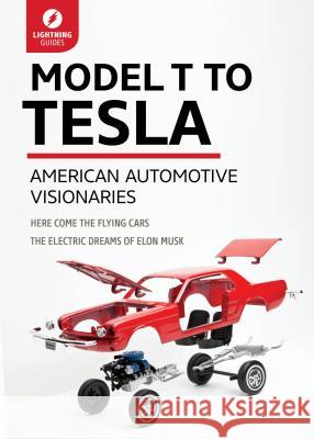 Model T to Tesla: American Automotive Visionaries Flash Guides 9781942411390