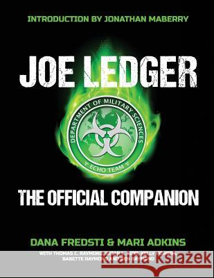 Joe Ledger: The Official Companion Dana Fredsti Mari Adkins Jonathan Maberry 9781942712701