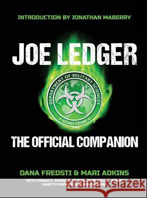Joe Ledger: The Official Companion Dana Fredsti Mari Adkins Jonathan Maberry 9781942712725