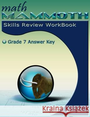Math Mammoth Grade 7 Skills Review Workbook Answer Key Maria Miller 9781942715771