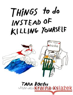 Things to Do Instead of Killing Yourself  9781942801740