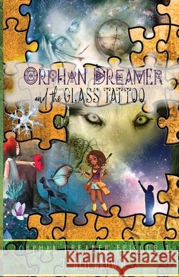 Orphan Dreamer and the Glass Tattoo J. Nell Brown 9781942849056 Rogue Reads, LLC