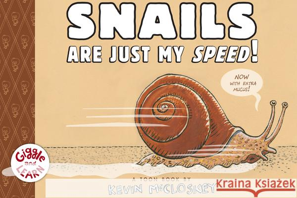 Snails Are Just My Speed!  9781943145270