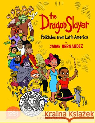 The Dragon Slayer: Folktales from Latin America: A Toon Graphic  9781943145294