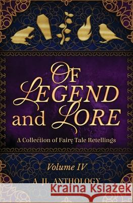 Of Legend and Lore: A Collection of Fairy Tale Retellings Heather Hayden Heidi Hayden  9781943171248