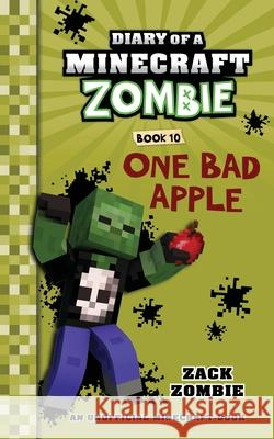 Diary of a Minecraft Zombie Book 10: One Bad Apple Zack Zombie 9781943330263