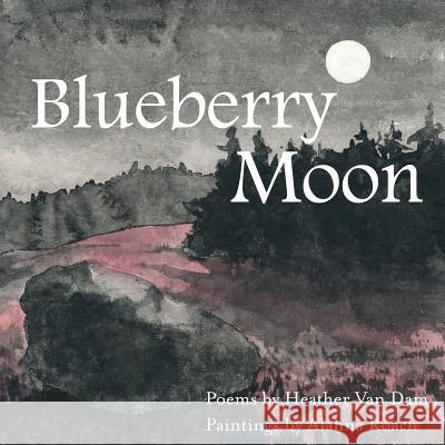 Blueberry Moon Heather Va Alahna Roach 9781943424399