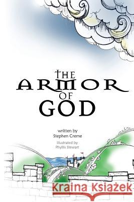 The Armor of God Stephen Creme Phyllis Stewart 9781943518005