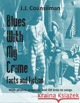Blues With My Crime: Facts and Fiction J. J. Counsilman 9781943570140 Sinoamerican Books