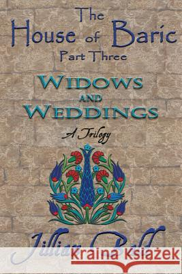 The House of Baric Part Three: Widows and Weddings Jillian Bald 9781943594023