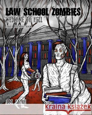 Law School Zombies Welcome to Hell: Adult Coloring Book A. M. Shah 9781943684823