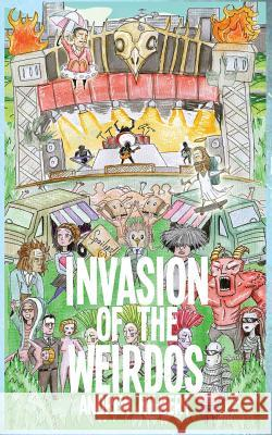 Invasion of the Weirdos Andrew Hilbert 9781943720200