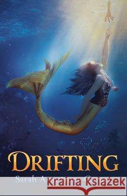 Drifting: Book Two of the Sinking Trilogy Sarah Armstrong-Garner 9781943788293