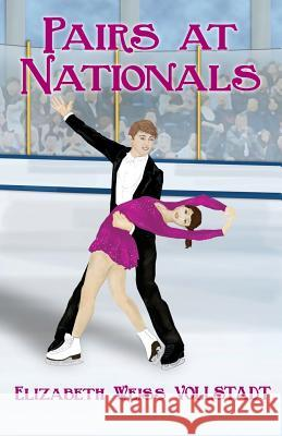 Pairs at Nationals Elizabeth Weiss Vollstadt 9781943789542