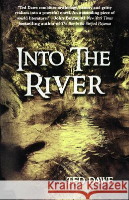 Into the River Ted Dawe 9781943818198