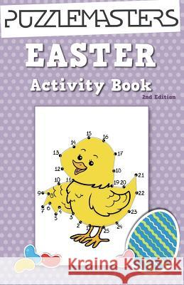 Easter Basket Stuffers 2nd Edition: An Easter Activity Book Featuring 30 Fun Activities; Great for Boys and Girls! Puzzle Masters 9781944093136