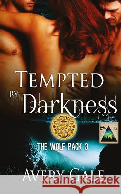 Tempted by Darkness Avery Gale 9781944472252