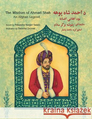 The Wisdom of Ahmad Shah: English-Pashto Edition Palwasha Bazger Salam Natasha Delmar 9781944493646 Hoopoe Books