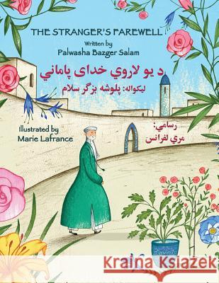 The Stranger's Farewell: English-Pashto Edition Palwasha Bazger Salam Marie Lafrance 9781944493653 Hoopoe Books