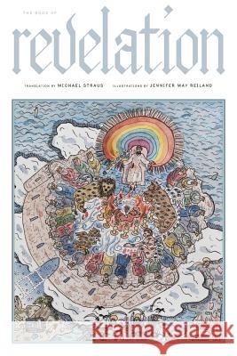 The Book of Revelation: A New Translation Michael Straus 9781944682859