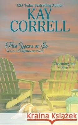 Five Years or So Kay Correll 9781944761523