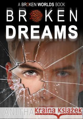 Broken Dreams Anitha Robinson 9781944821166
