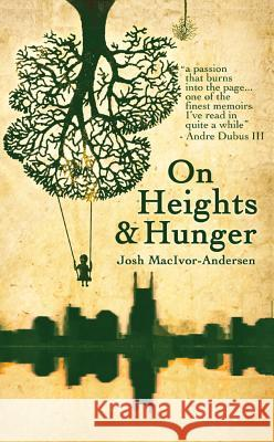 On Heights & Hunger Josh MacIvor-Andersen 9781944853006