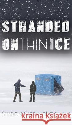 Stranded on Thin Ice Sharon Cassanolochman 9781944878740