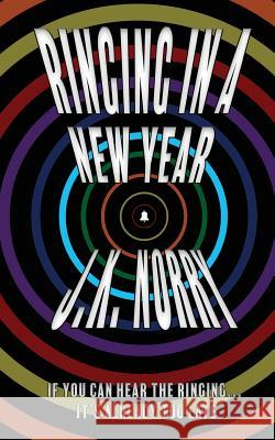 Ringing in a New Year J. K. Norry 9781944916893 Sudden Insight Publishing