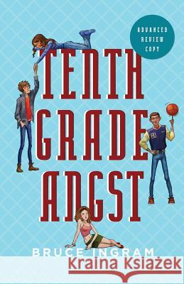 Tenth Grade Angst Bruce Ingram 9781944962463