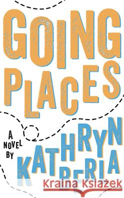 Going Places Kathryn Berla 9781944995539