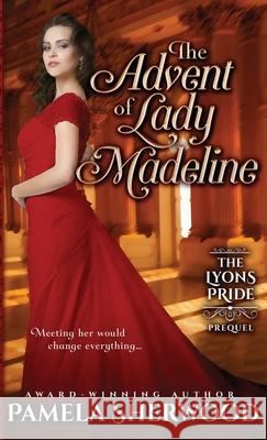 The Advent of Lady Madeline: A prequel novella Pamela Sherwood 9781945112003