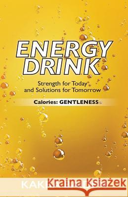 Energy Drink: Calories: Gentleness Kakra Baiden 9781945123009
