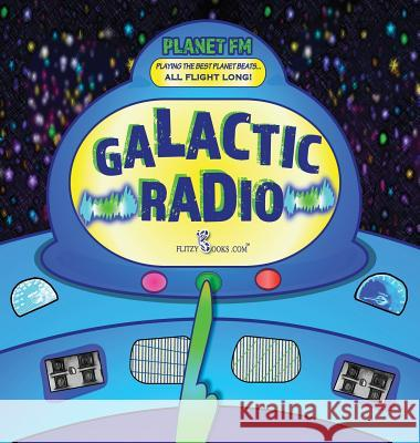 Galactic Radio: A Wacky Onomatopoeia Book (Includes Guessing Game) Flitzy Book 9781945168925