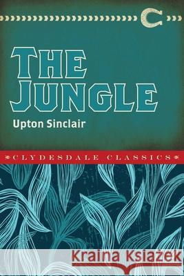 The Jungle Upton Sinclair 9781945186042