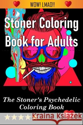 Stoner Coloring Book for Adults Adult Coloring Books                     Coloring Books for Adults                Adult Colouring Books 9781945260568