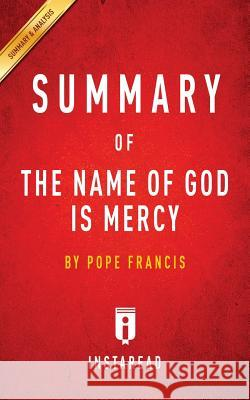 Summary of The Name of God Is Mercy Instaread Summaries 9781945272400