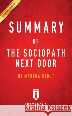 Summary of the Sociopath Next Door: By Martha Stout Includes Analysis Instaread Summaries   9781945272578
