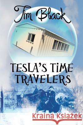 Tesla's Time Travelers Tim Black 9781945447457