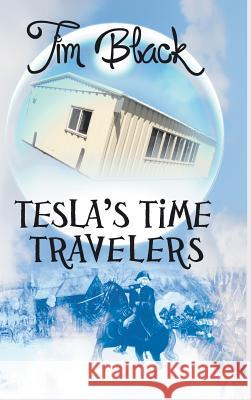 Tesla's Time Travelers Tim Black 9781945447464
