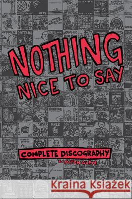 Nothing Nice to Say: Complete Discography Mitch Clem 9781945509308