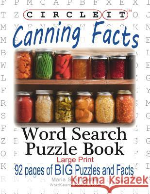 Circle It, Canning Facts, Word Search, Puzzle Book Lowry Global Media LLC                   Maria Schumacher 9781945512957