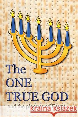 The One True God: And the Plagues of Egypt Minister 2. Others                       Ahava Lilburn Notable Praise 9781945563829