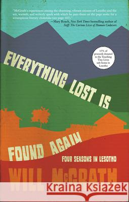Everything Lost Is Found Again: Four Seasons in Lesotho  9781945814624